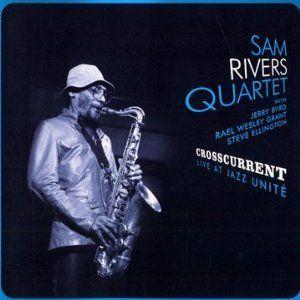 Sam Rivers quartet - Crosscurrent - Blue Marge 1005