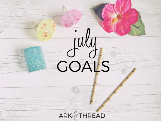 Ark + Thread July Goals 2017