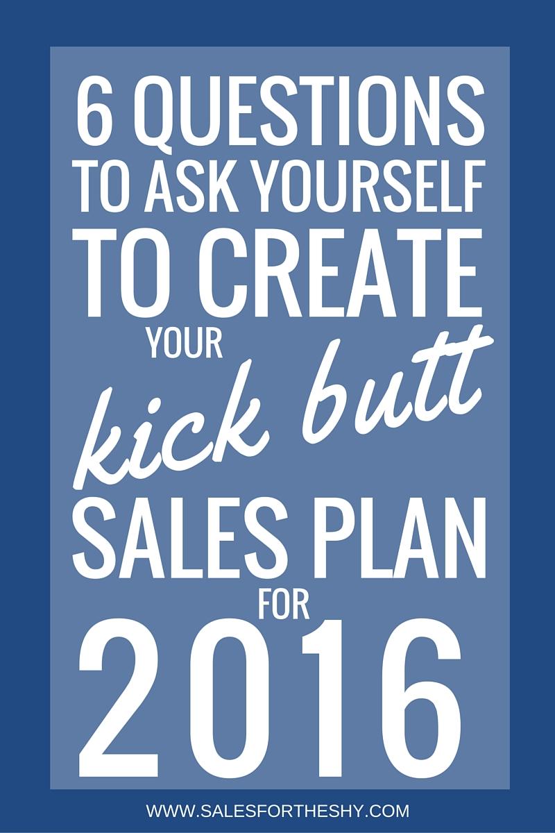 6 Questions to Create Kick Butt Sales Plan.jpg