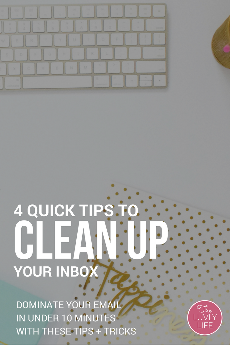 These 4 secret tips will help you quickly clean up your inbox and help you get your digital life organized. You'll stay organized in the long run.