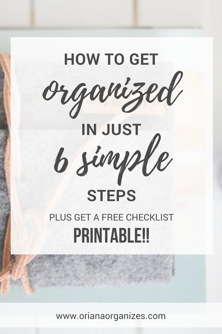 Do you want to get organized this year? Would you like to also stay organized for the long haul? click through to learn how to get organized in 6 simple steps. plus you'll get a free checklist to help you go through my proven method for getting any space decluttered and organized!