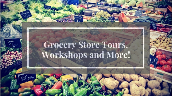 Workshops, Grocery Store Tours and More!.jpg