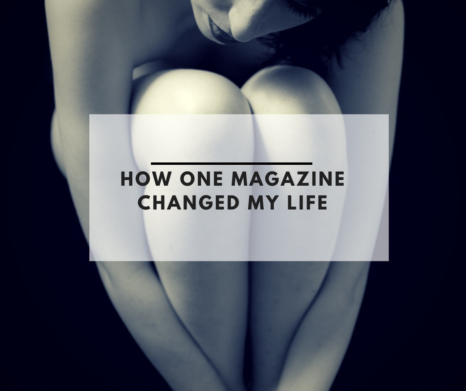 How one magazine changed my life.