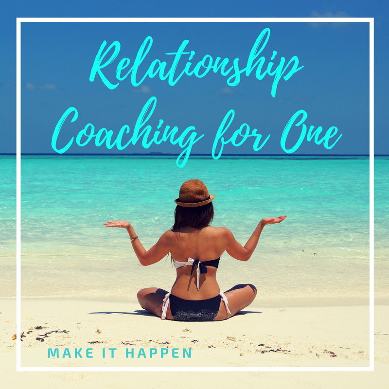 Make it Happen - Relationship Coaching for One