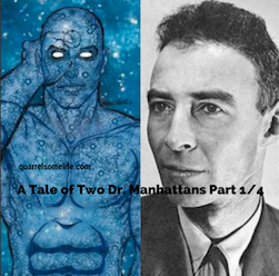 All credit to wikipedia.com for images of  Dr. Manhattan  and  Dr. Oppenheimer .