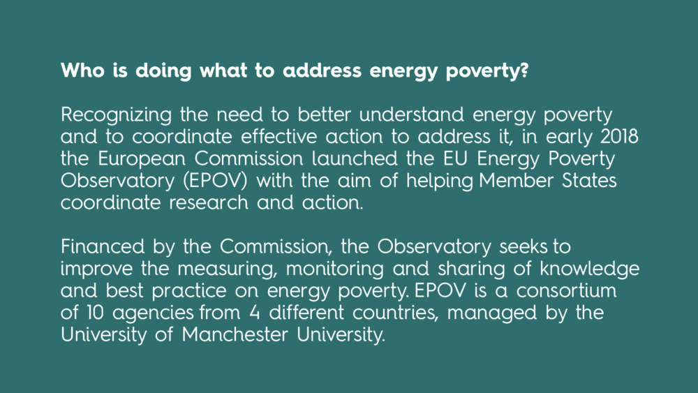Find out more about the  EU Energy Poverty Observatory .