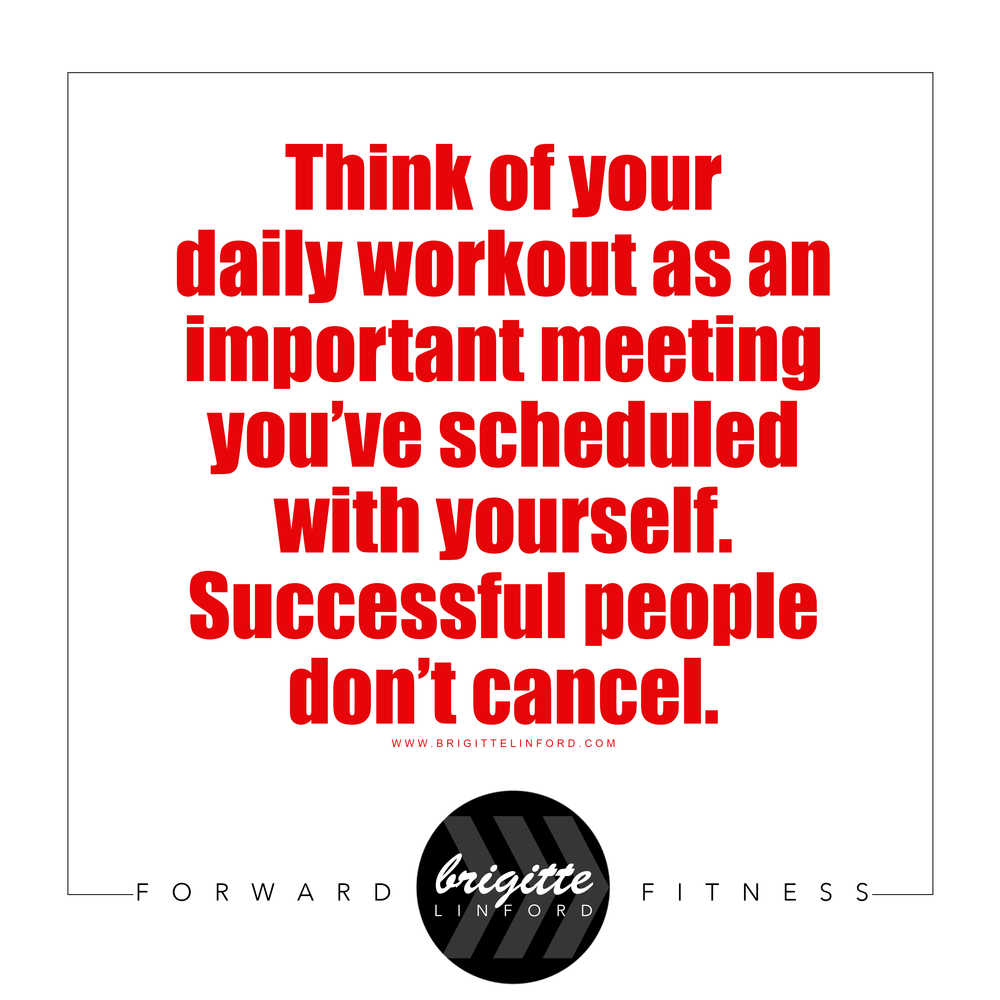 Successful people don't cancel on themselves.