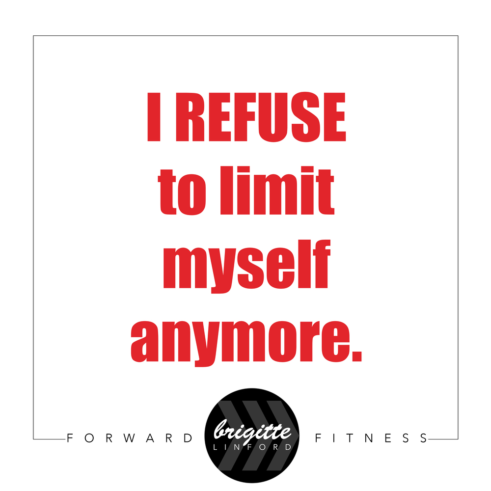 REFUSE TO LIMIT YOURSELF