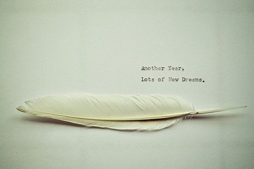 ANOTHER YEAR, LOTS OF NEW DREAMS.