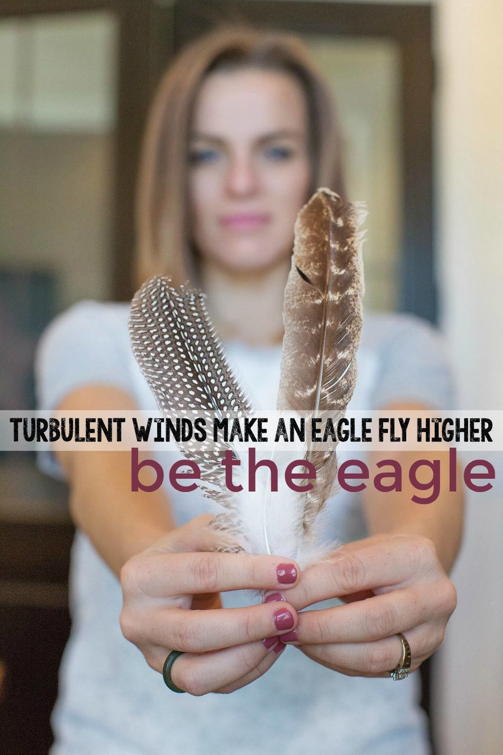 Turbulent winds make an eagle fly higher, be the eagle.