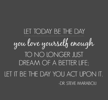 let today be the day you love yourself enough