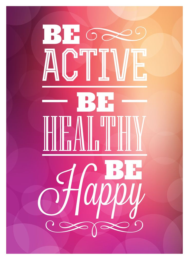 Be active be healthy be happy