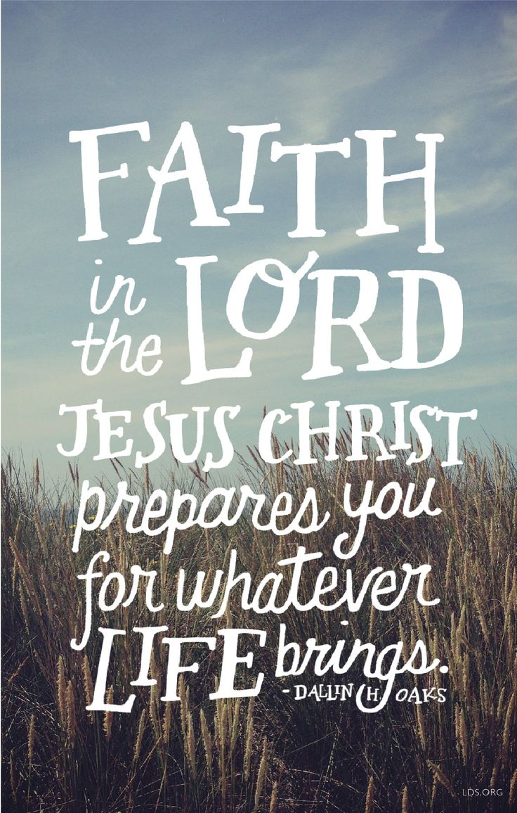 FAITH IN THE LORD PREPARES YOU FOR WHATEVER LIFE BRINGS