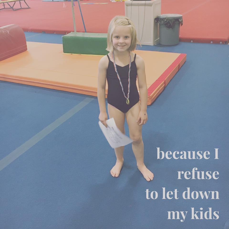 WHAT I DO EVERY DAY BECAUSE I REFUSE TO LET DOWN MY KIDS