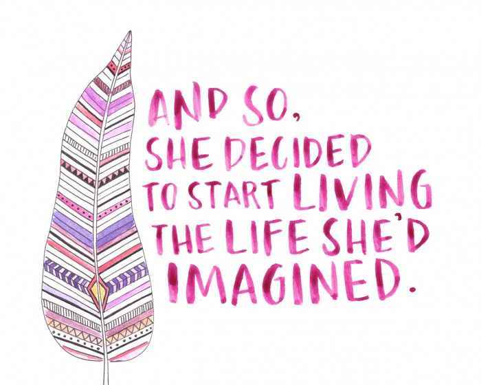 Start living a life you've imagined.