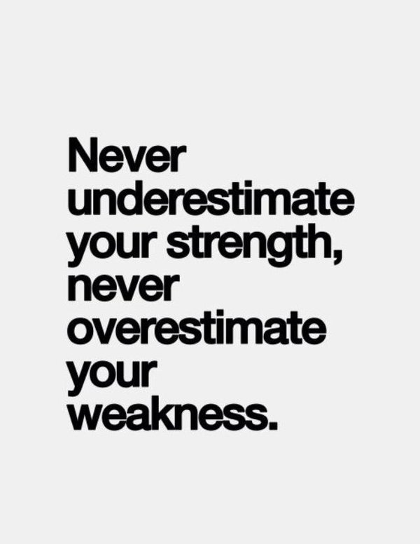 NEVER UNDERESTIMATE YOU.