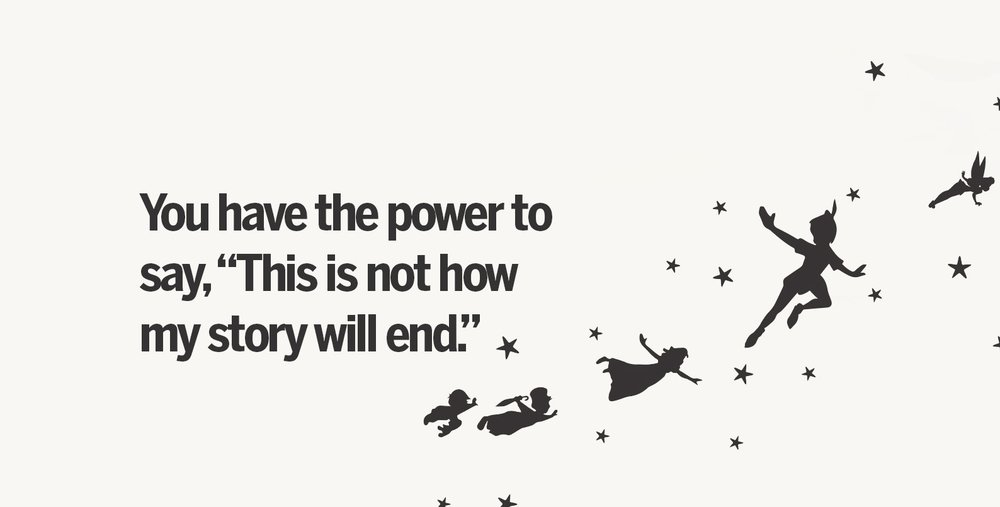 You have the power to change how your story will end.