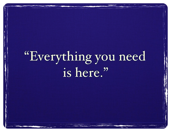 EVERYTHING YOU NEED IS HERE!