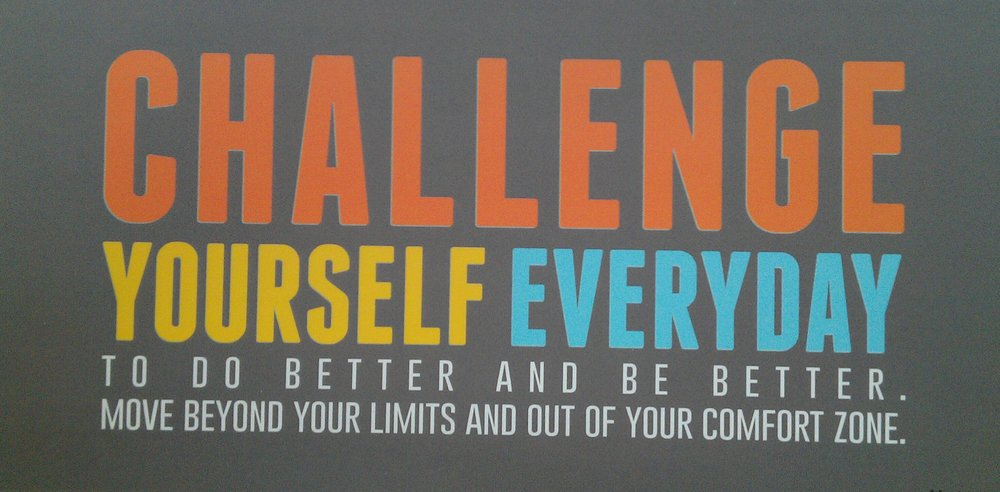 CHALLENGE YOURSELF EVERY DAY