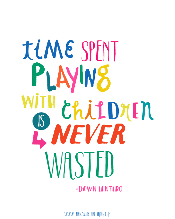 Time playing with kids is never waisted.