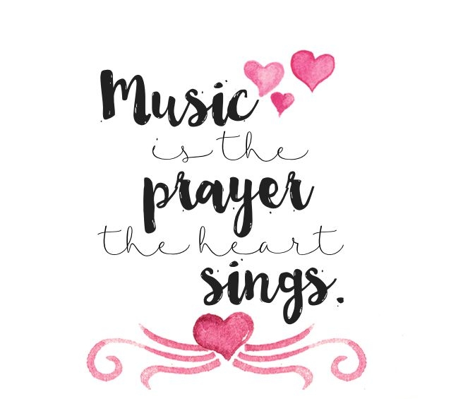 Music is the prayer the heart sings.