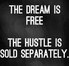 The dream is fee the hustle is sold separately