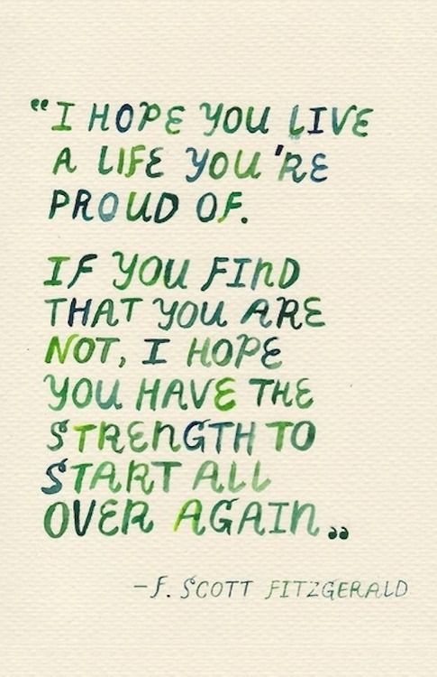 I HOPE YOU LIFE A LIFE YOU'RE PROUD OF