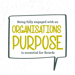 Being fully engaged with an organisations purpose is essential for Boards  Louise McCann