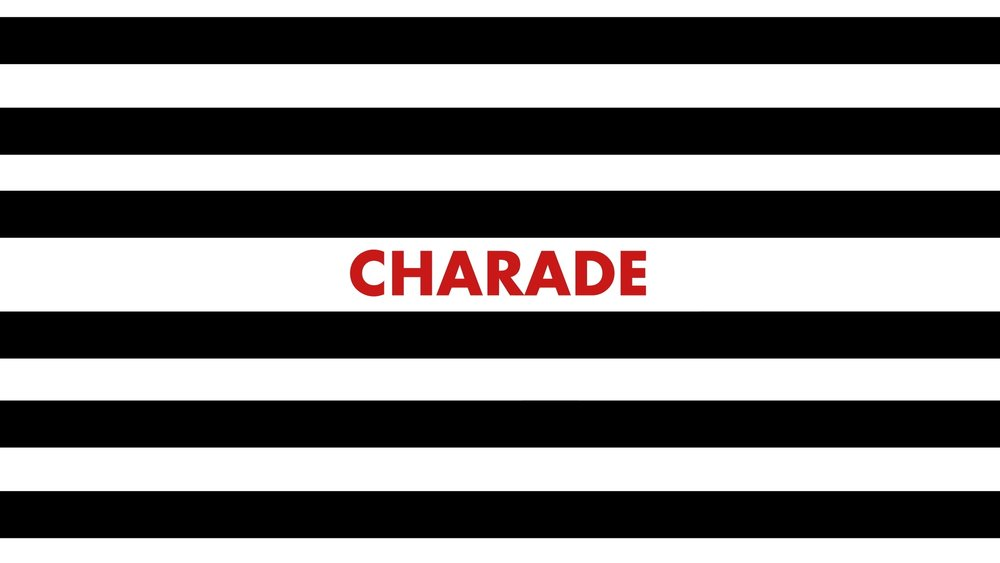 Charade - 4.jpeg