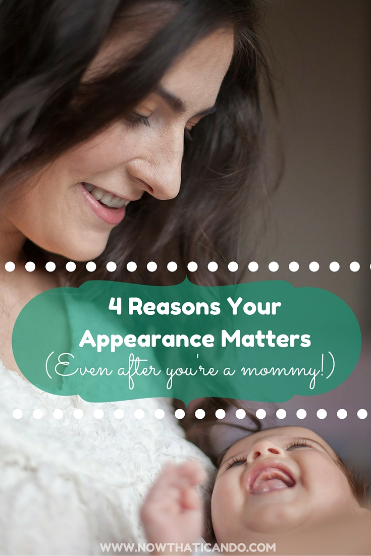why appearance matters even after you're a mommy.jpg