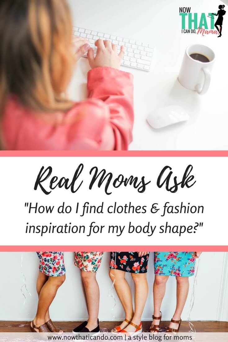 Real Moms Ask: What to Wear to Flatter Your Body Shape ...