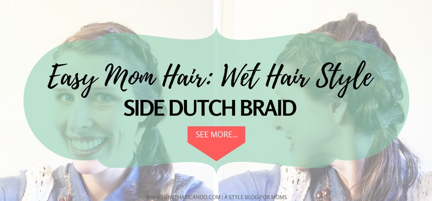 Easy hairdo style for wet hair... side dutch braid in 5 minutes!