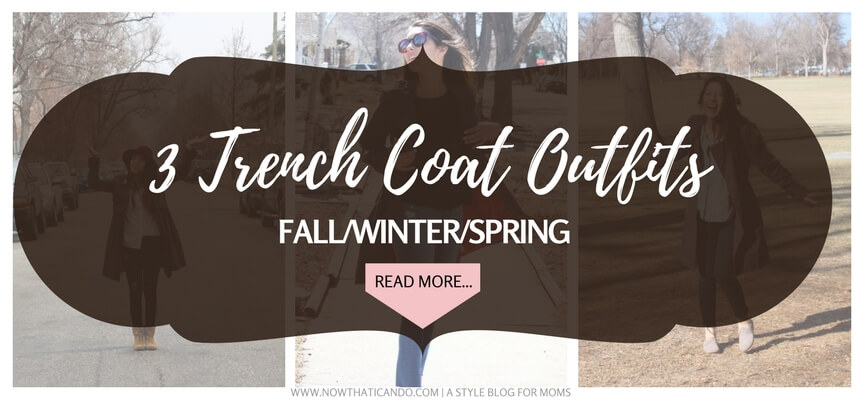 How to wear a trench coat- ideas for moms