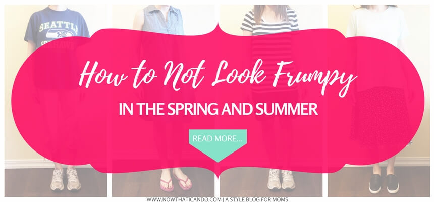 How to not look frumpy in the spring-summer. A guide for moms! (4).jpg