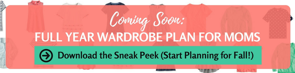Download Full Year Wardrobe Plan for Moms Sneak Peek List of Pieces