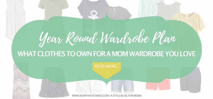 Year Round Wardrobe Plan! I love this!!! Been looking for something as beautiful as this forever! What to own for a budget mom wardrobe that I'll adore and want to wear every on-the-go or stay-at-home day!
