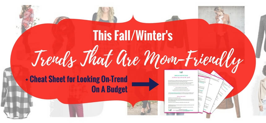 a7b6ebcfdab Style Trends for this Fall Winter That Moms Can Actually Wear (What To Look  For When You Shop) + FREE Trend Hacks Cheat Sheet