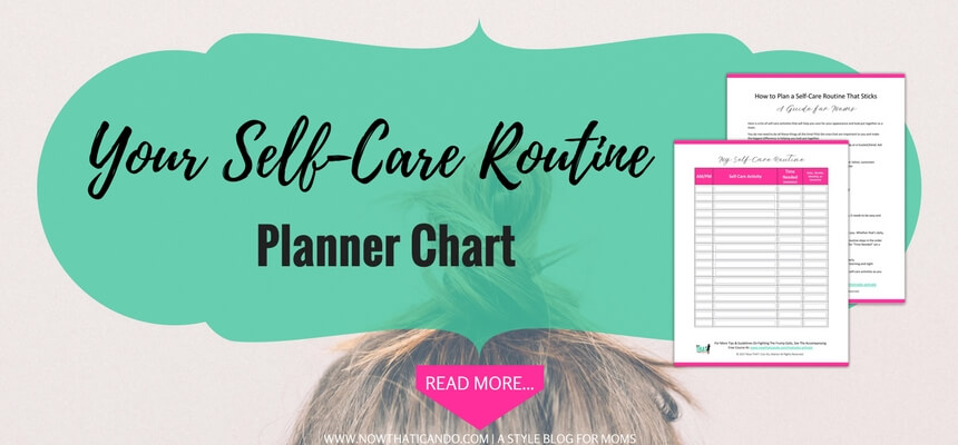 Mom morning and evening self-care routines help you get ready and pretty faster and more consistently- get the free planner chart and getting put together list (4).jpg
