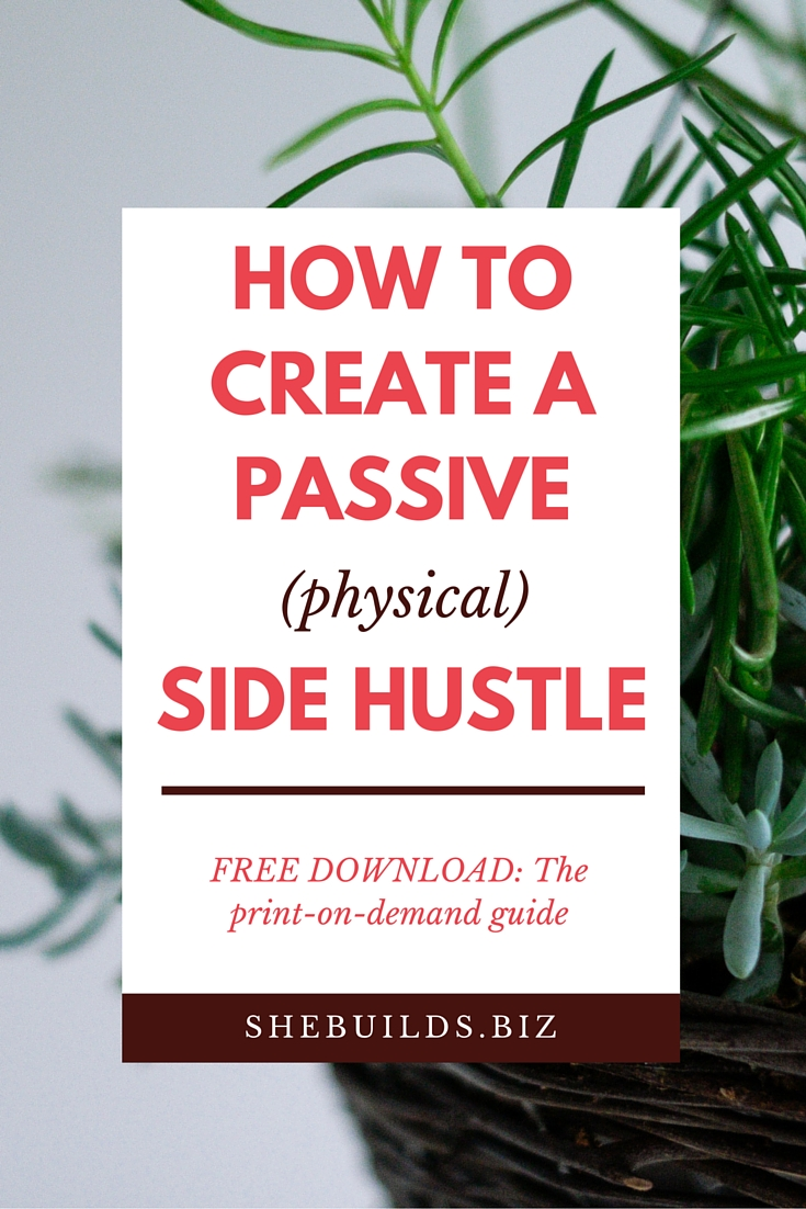 How to Create a Passive (physical) Side Hustle