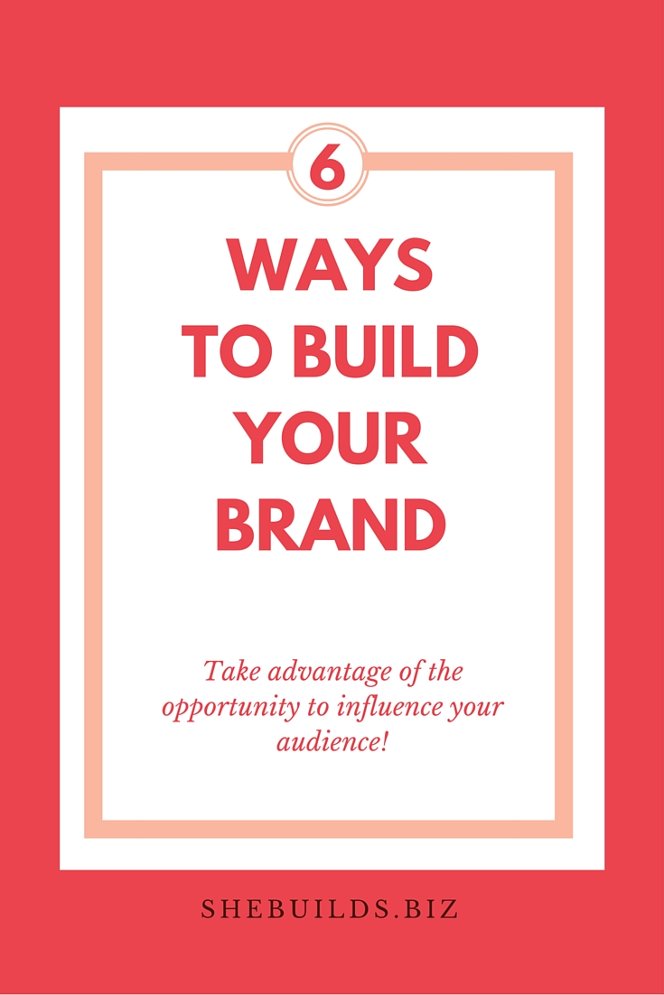 6 Ways to Build Your Brand