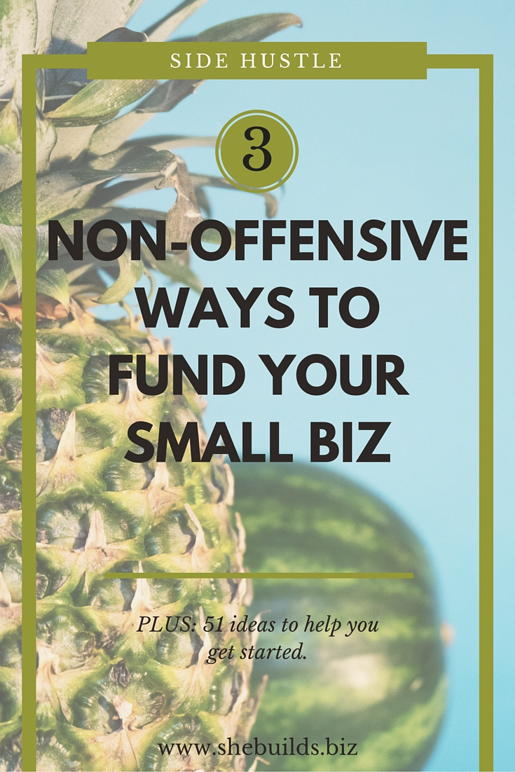Three Ways to Fund Your Small Biz