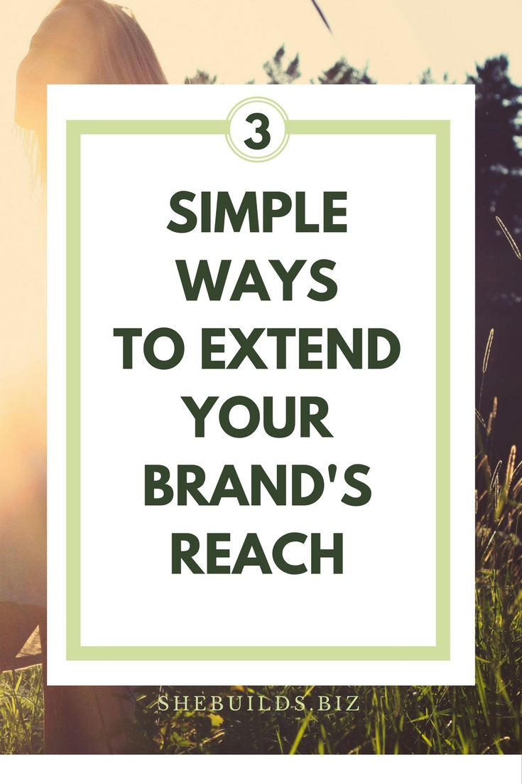3 Simple Ways to Extend Your Brand's Reach