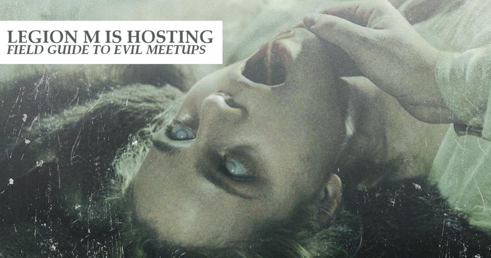 Legion M Hosting Field Guide to Evil Meetups