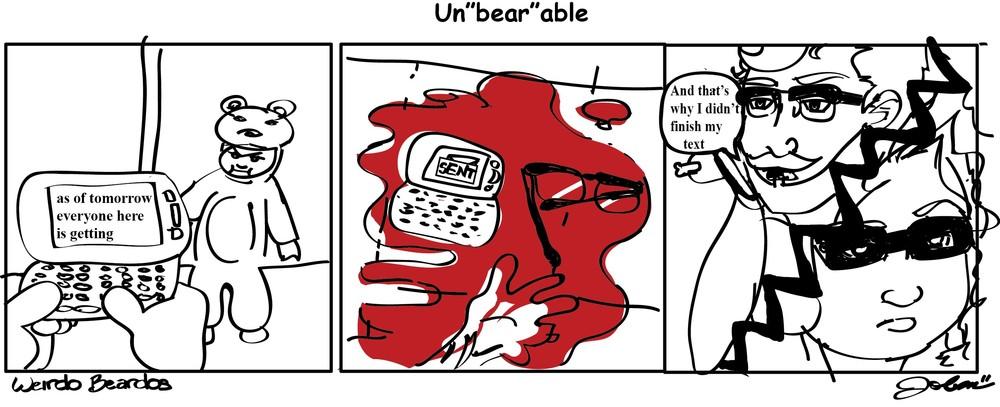 """Un""""bear""""able"""