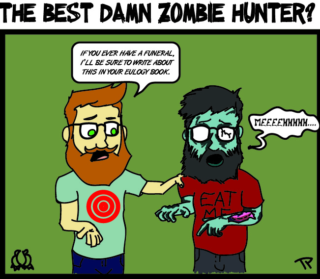 The Best Damn Zombie Hunter!