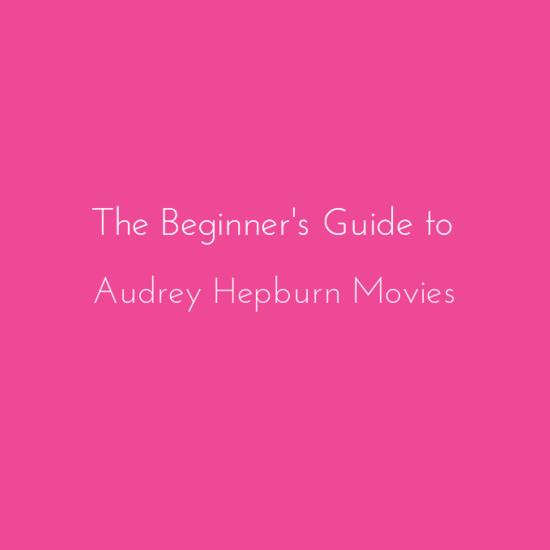 The Beginner's Guide to Audrey Hepburn Movies