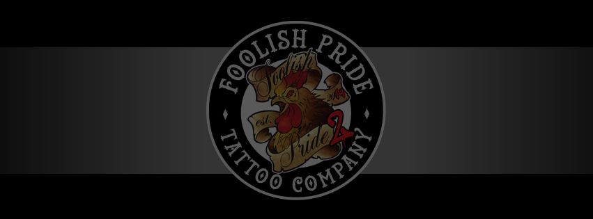 39997dd93 Foolish Pride Tattoo Company