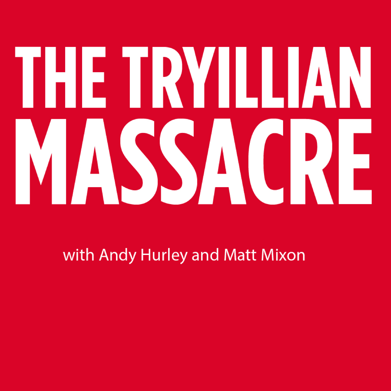 The Tryillian Massacre