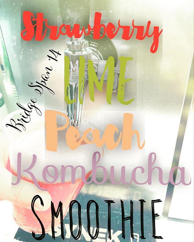 Strawberry. Lime. Peach. Kombucha. Smoothie @bridge_span_14