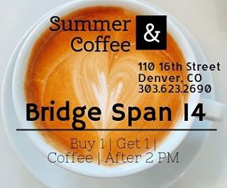 Buy 1.  Get 1. Coffee.  @bridge_span_14 everyday after 2PM #denver #16thstreetmall